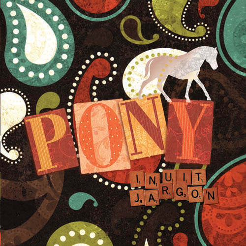 The cover of Pony by Inuit Jargon